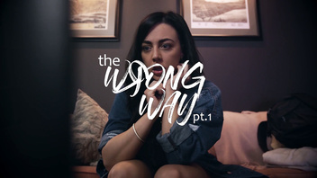 MissaX.com - The Wrong Way pt. 1 - Sneak Peek
