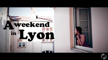 WEEKEND IN LYON - The Sex Diaries 10 (LUNAxJAMES)